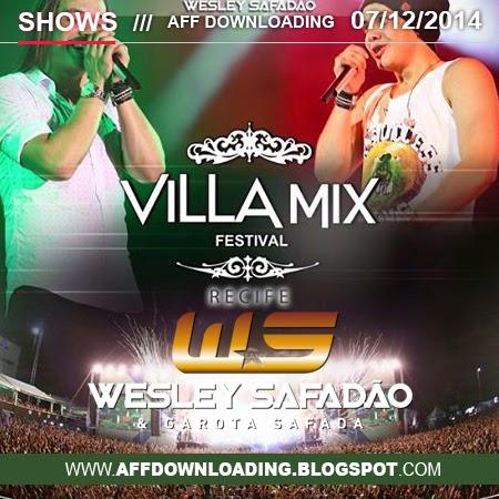 Wesley Safadão & Garota Safada – Villa Mix – Recife – PE – 07.12.2014 – 2 Músicas Novas!!