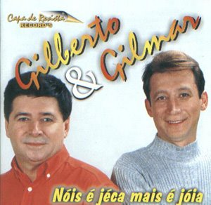 Gilberto e Gilmar - Nois  Jeca mais  Joia
