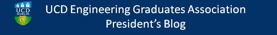 UCD Engineering Graduates Association Presidents's Blog