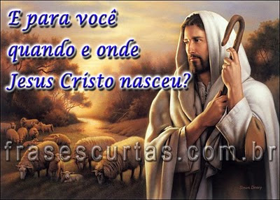Frases de Jesus Cristo - Quando ele nasceu pra Você?