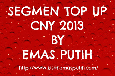 segmen top up cny 2013 by emas putih