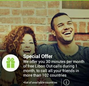 Download Libon app & get 30 Min. free national and international calls+15 Min per referral