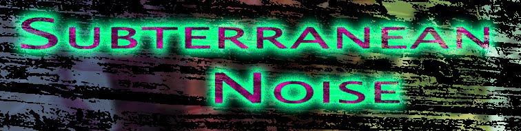 Subterranean Noise