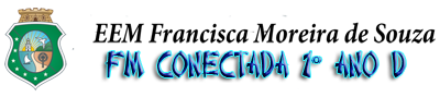 Blog do 1º Ano D da EEM Francisca Moreira de Souza
