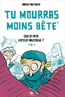TU MOURRAS MOINS BETE en librairie Tome 2