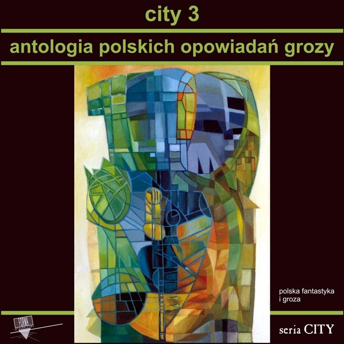 """""""City 3. Antologia polskich opowiadań grozy"""""""