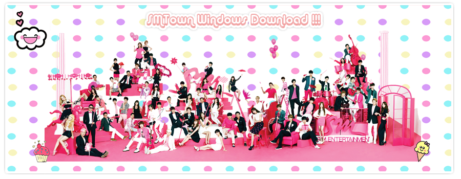 SMTown Windows Download !! ^^