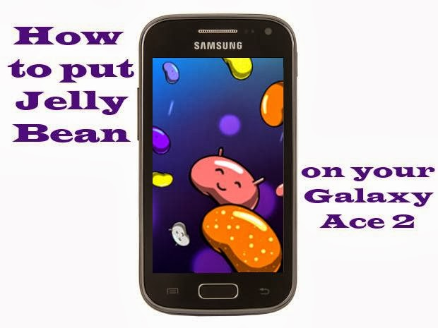 Cara Upgrade Samsung Galaxy Ace 2 GT-i8160 ke Jelly Bean