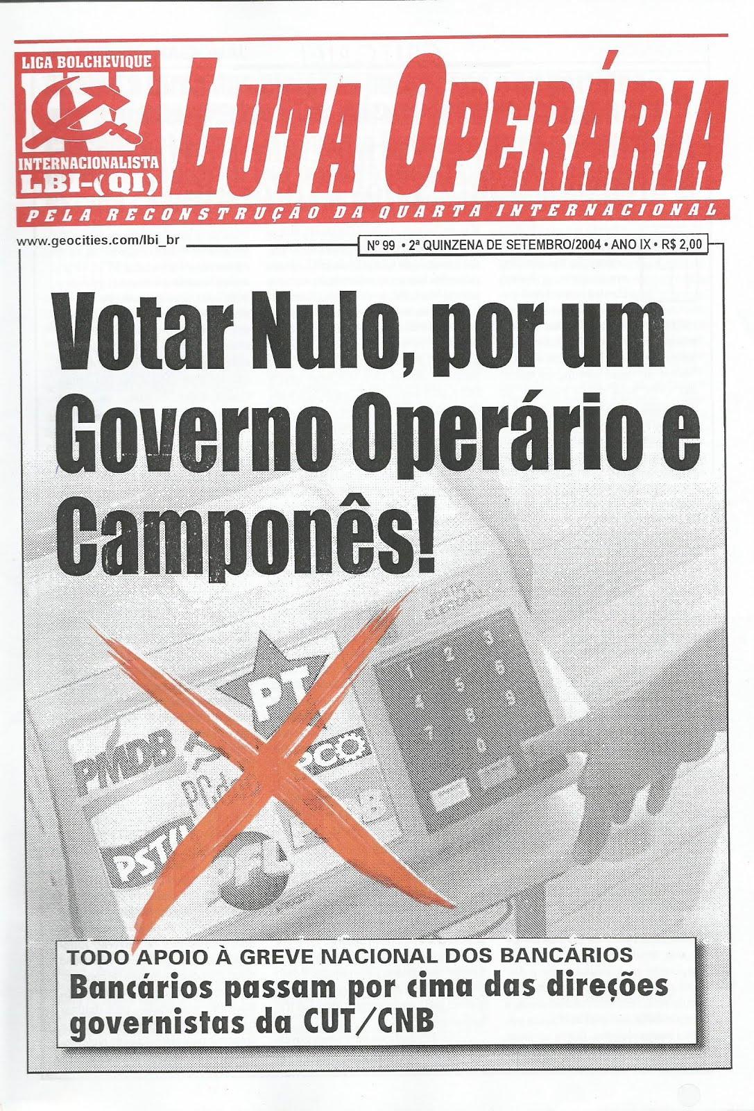 LEIA A EDIÇÃO DO JORNAL LUTA OPERÁRIA Nº99, 2ª QUINZ. DE SETEMBRO/2004