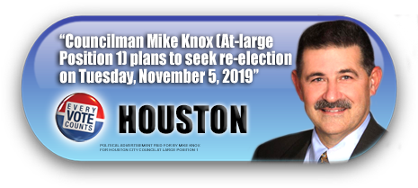 COUNCILMAN MIKE KNOX IS ASKING FOR YOUR VOTE ON NOVEMBER 5, 2019 IN THE CITY OF HOUSTON TEXAS