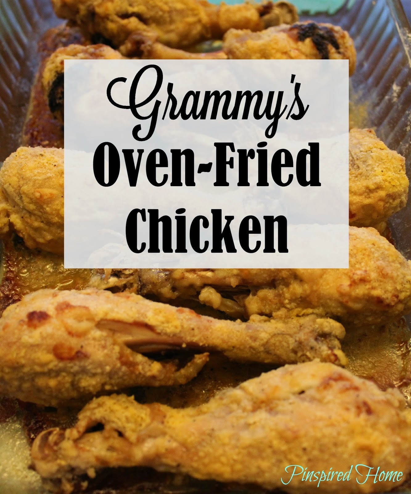 http://pinspiredhome.blogspot.com/2015/03/grammys-oven-fried-chicken.html
