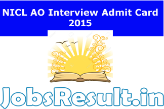 NICL AO Interview Admit Card 2015