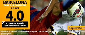 Supercuota Barcelona gana a Fiorentina+ 100€ apuestas gratis en Betfair