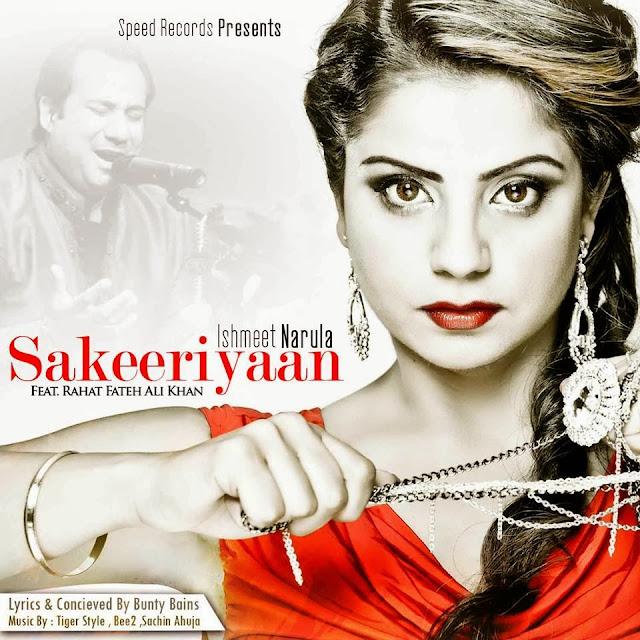 ishmeet,narula,sakeeriyan,rfak,rahat,fateh,khan,punjabi music,lyrics