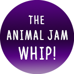 The Animal Jam Whip!