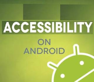 Memahami Manfaat Dari Fitur Accessibility Pada Smartphone Android