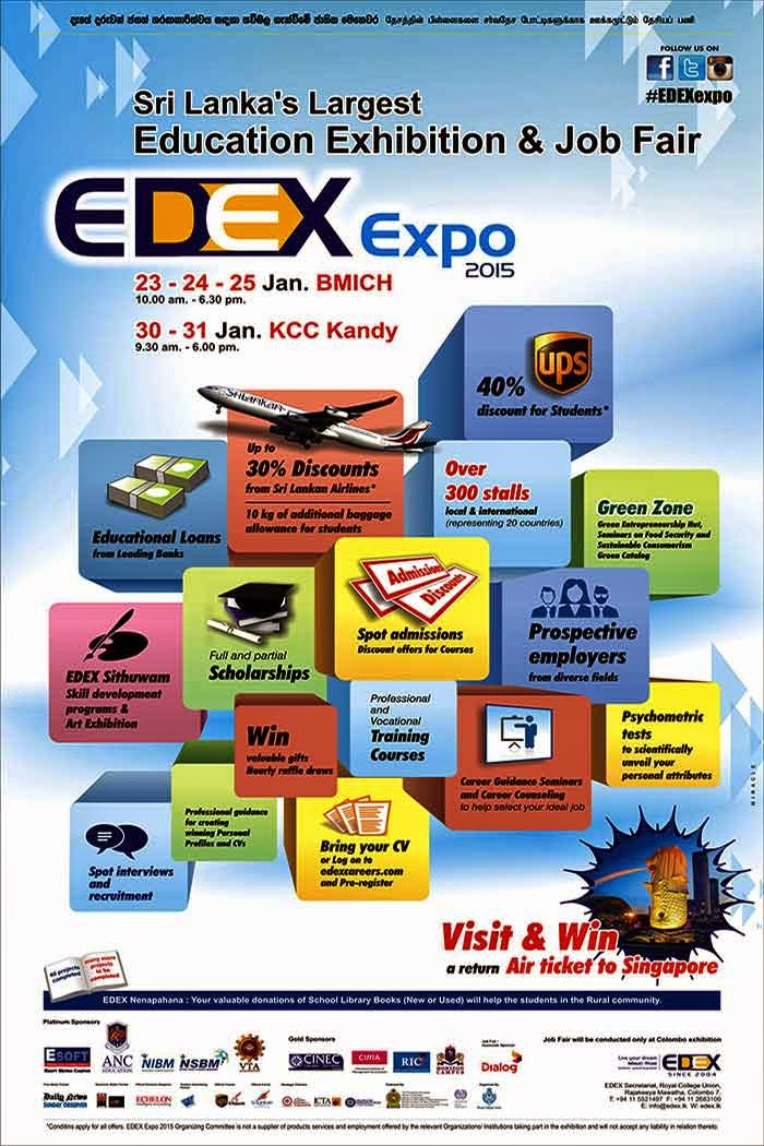 """EDEX Expo which embraces the vision """"To Empower Sri Lankan Youth to Be Globally Competitive"""" is considered the largest and most comprehensive higher education and careers exhibition held in Sri Lanka, in Colombo and Kandy annually. The Presidential Secretariat, Ministry of Higher Education, Ministry of Education, Ministry of Vocational and Technical Training, Ministry of Labour and Labour Relations and Ministry of Environment have endorsed the event in recognition of the objectives of EDEX which are similar to the government's objectives."""