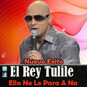 Rey Tulile - Ella No Le Para A Na (2012)