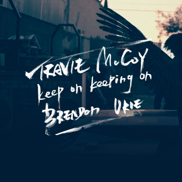Travie McCoy - Keep On Keeping On (feat. Brendon Urie) - Single Cover