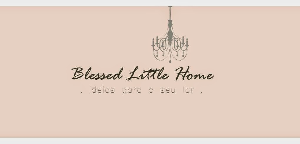 .. Blessed Little Home ..