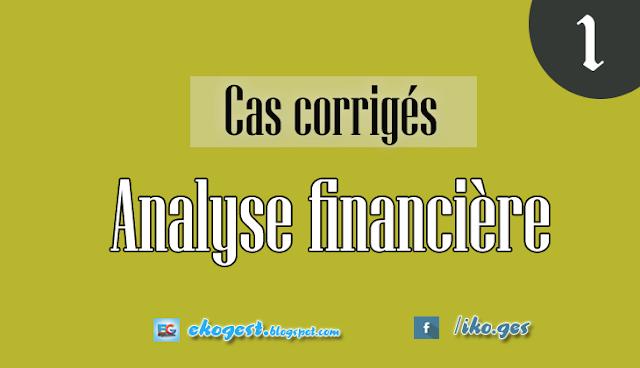 Cas corrigés - Analyse et diagnostic financier : Cas 1