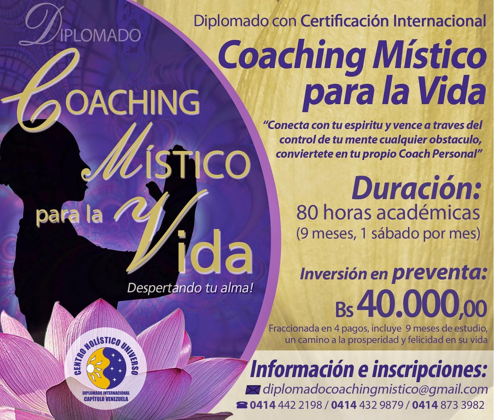 DIPLOMADO DE COACHING MISTICO PARA LA VIDA CON CERTIFICACION INTERNACIONAL