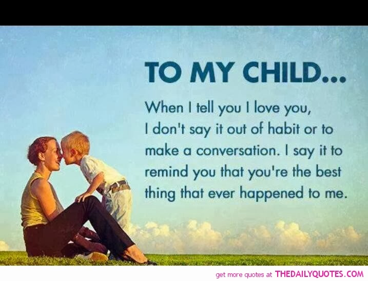 Parents Love Quotes : my-child-son-daughter-love-parents-quote-pictures-sayings-quotes-pics