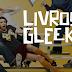 Tag: Livros Gleeks (Vídeo)