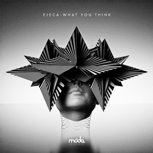 Ejeca - What You Think EP