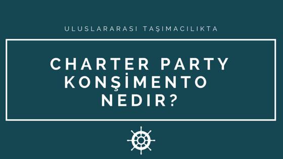 Charter Party Konşimento Nedir?