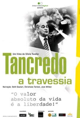 Tancredo - A Travessia, de Silvio Tendler