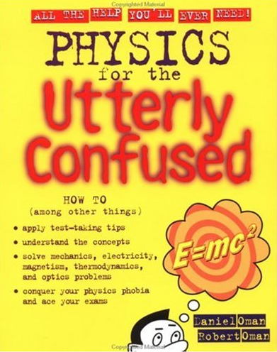 Physics For The Utterly Confused