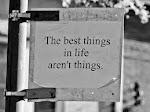 Las mejores cosas de esta vida, no son cosas.