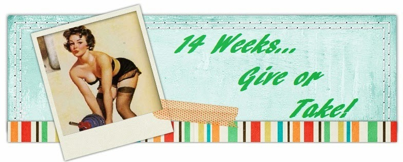 14 Weeks...Give or Take!