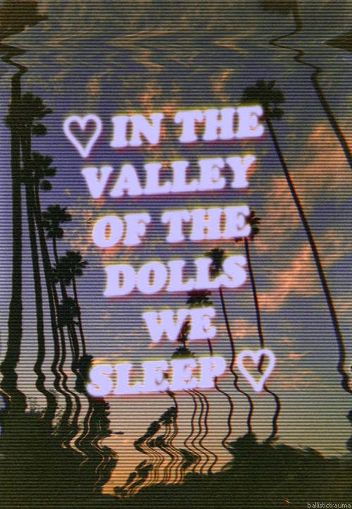 THE DAZED YOUTH: Valley of the Dolls
