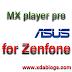 mx player pro for Asus Zenfone Lollipop