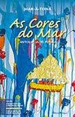 """""""As Cores do Mar"""" Antologia dos Poetas Poveiros e Amigos da Póvoa"""
