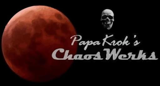 Papa Krok's Chaos Werks