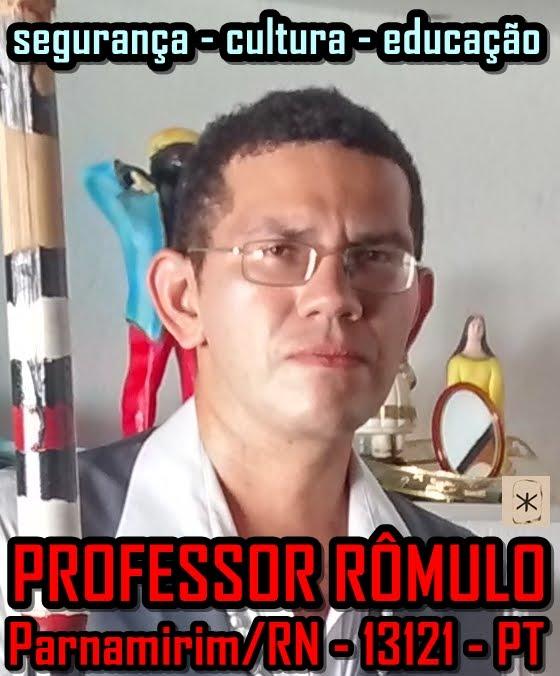 PROFESSOR RÔMULO - 13121 -PARA VEREADOR EM PARNAMIRIM/RN - PT - UNIÃO E VITÓRIA IV