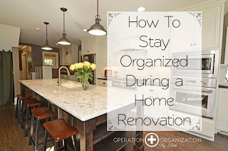 How to Stay Organized During a Home Renovation : Operation Organization by Heidi ~ Professional Organizer Peachtree City, Newnan, Fayetteville, Senoia, Georgia