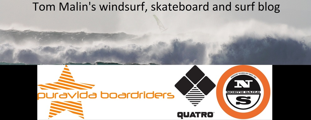 Tom Malin's windsurf, skateboard and surf blog