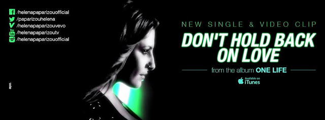 Helena Paparizou melodie noua 2014 videoclip official single Dont Hold Back On Love HIT ultima piesa album One Life YOUTUBE