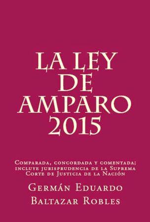 Ley de Amparo 2015 comparada, concordada y comentada