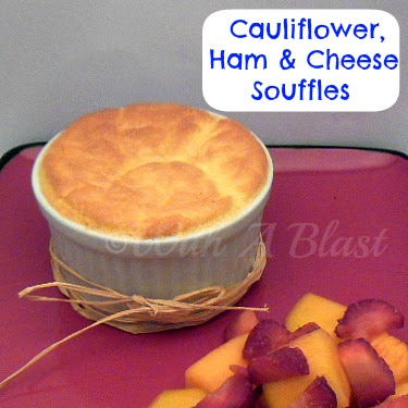 With A Blast: Cauliflower, Ham & Cheese Souffles  {featherlight 1 }  #souffles #cheeserecipes  #eggrecipes