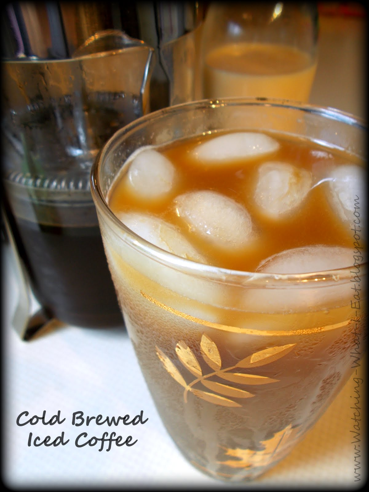 Watching What I Eat: Cold Brewed Iced Coffee ~ overnight fridge method
