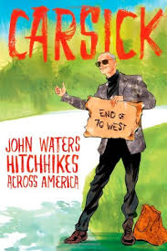 John Waters Hitchhikes Across America