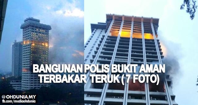 Gambar-Gambar Bangunan Polis Bukit Aman Terbakar Teruk (7 Foto)
