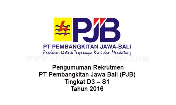 Pengumuman Rekrutmen PT Pembangkitan Jawa Bali (PJB), Tingkat D3 – S1 Tahun 2016