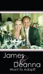 James and Deanna are hoping to adopt :)