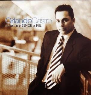 Orlando Castro-No Temas El Señor Es Fiel-